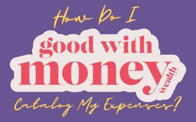 How Do I Catalog My Expenses?