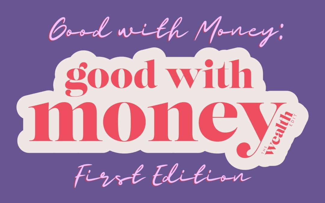 Good with Money: First Edition