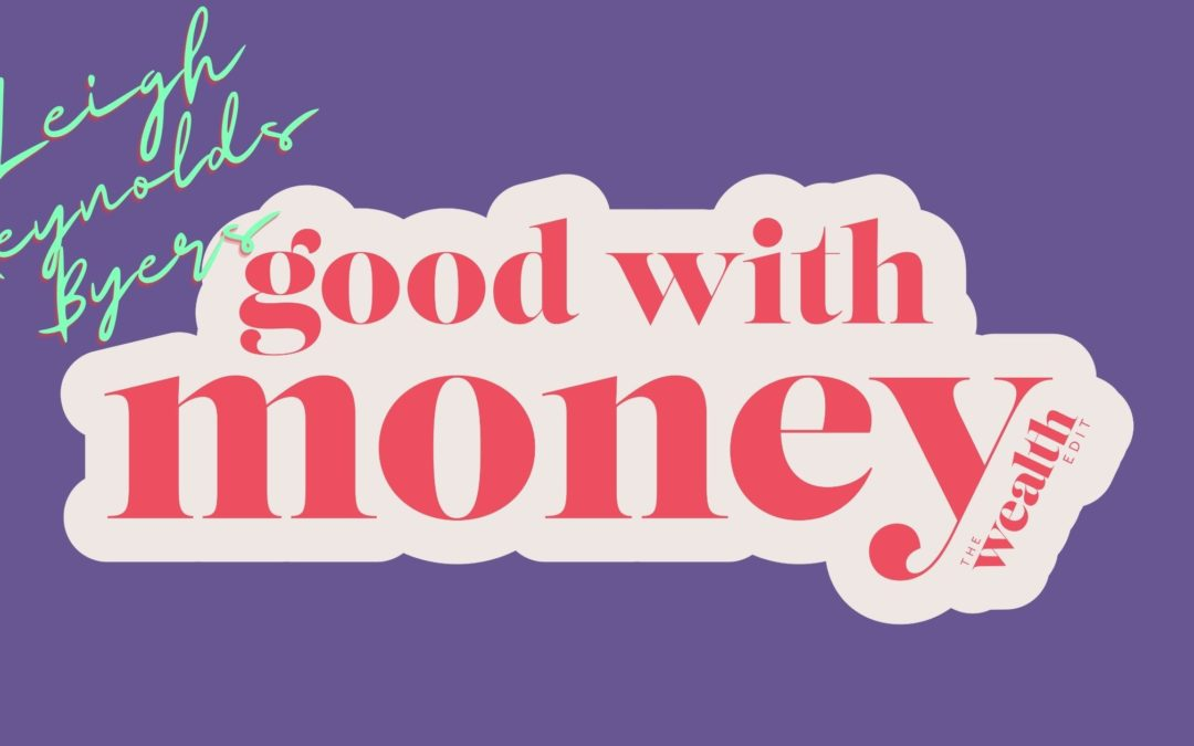 Leigh Reynolds Byers is #goodwithmoney