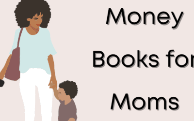 Top ten money books for moms and kids