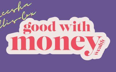Leesha Ellis-Cox is #goodwithmoney