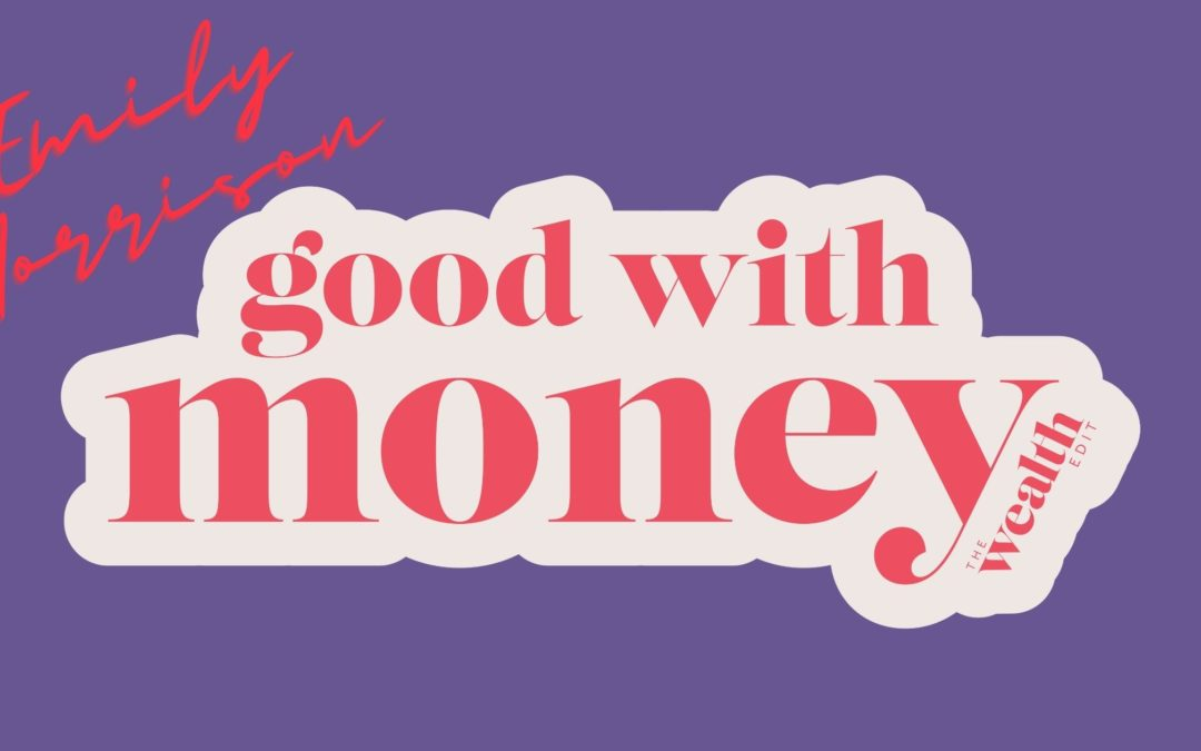 Emily Morrison is #goodwithmoney